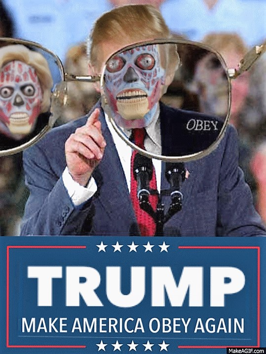Image of Trump as an alien from the film 'They Live' which reads make America Obey