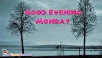 Good evening monday