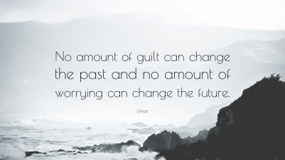 1764231-Umar-Quote-No-amount-of-guilt-can-change-the-past-and-no-amount-of