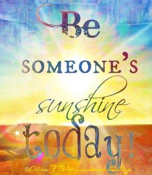 Be someones sunshine
