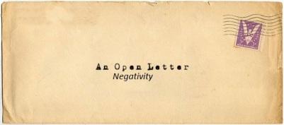 open letter to negativity