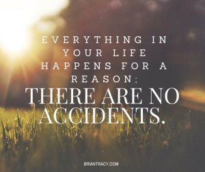 no accidents all is meant to be
