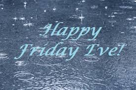 Happ Friday Eve Rain