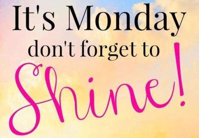 Monday to shine