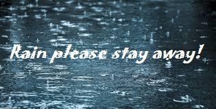 Rain stay away