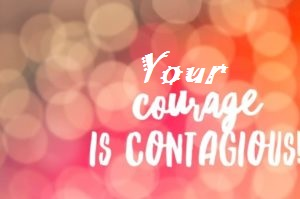 your courage