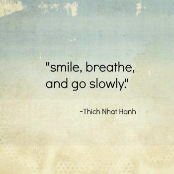 smile-breathe-and-go-slowly