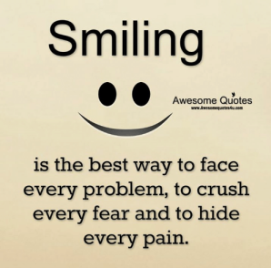 smiling-awesome-quotes-www-awesomequotes4u-com-is-the-best-way-to-face-22416393