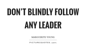 dont-blindly-follow-any-leader-quote-1